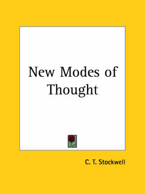 New Modes of Thought (1901) by C. T. Stockwell