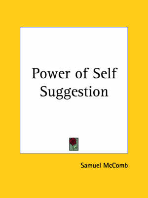 Power of Self Suggestion (1916) by Samuel McComb