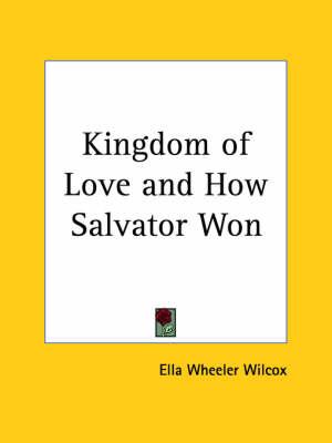 Kingdom of Love by Ella Wheeler Wilcox