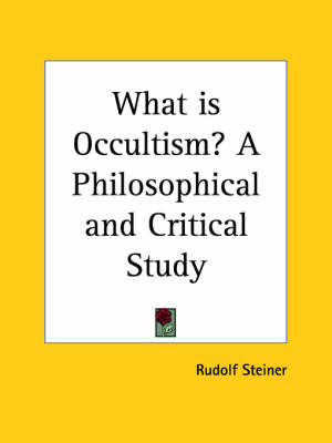 What is Occultism? A Philosophical and Critical Study (1913) by Papus (Dr Gerard Encausse), Papus (Dr Gerard Encausse)