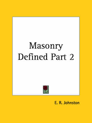 Masonry Defined by E. R. Johnston