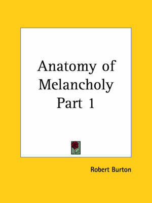 Anatomy of Melancholy by Robert Burton