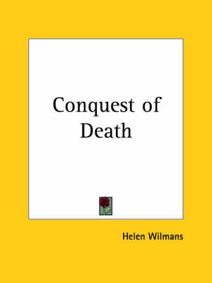 Conquest of Death (1902) by Helen Wilmans