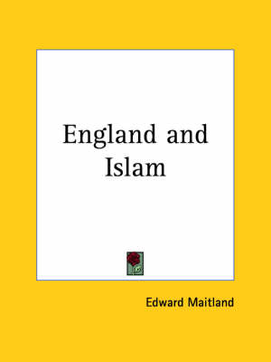England and Islam (1877) by Edward Maitland