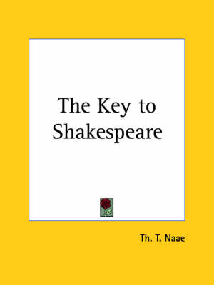 The Key to Shakespeare (1935) by Th. T. Naae