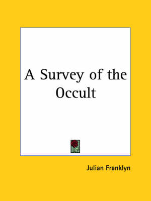 A Survey of the Occult (1935) by Julian Franklyn