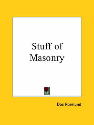 Stuff of Masonry (1918) by Doc Roselund