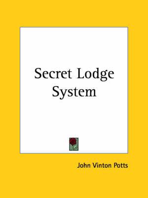 Secret Lodge System (1909) by John Vinton Potts