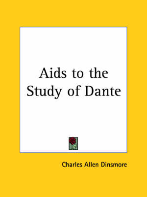Aids to the Study of Dante (1903) by Charles Allen et al Dinsmore