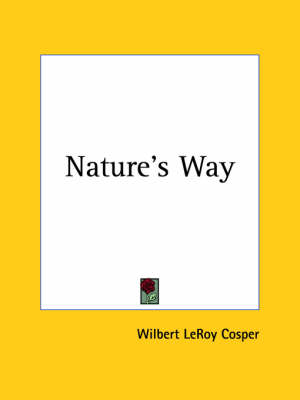 Nature's Way (1917) by Wilbert LeRoy Cosper