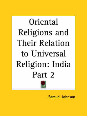 Oriental Religions & Their Relation to Universal Religion Persia Vol. 1 (1884) by Samuel Johnson, O.B. Frothingham