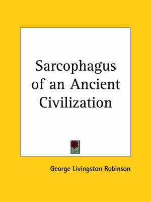 Sarcophagus of an Ancient Civilization (1930) by George Livingston Robinson