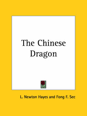 The Chinese Dragon (1922) by L. Newton Hayes, Fong F. Sec