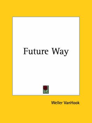 Future Way (1928) by Weller VanHook