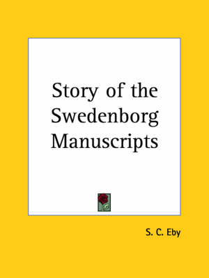Story of the Swedenborg Manuscripts (1926) by S. C. Eby