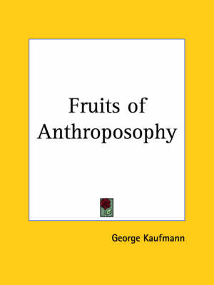 Fruits of Anthroposophy (1922) by George Kaufmann
