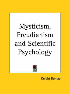 Mysticism, Freudianism by Knight Dunlap