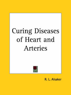 Curing Diseases of Heart by R.L. Alsaker