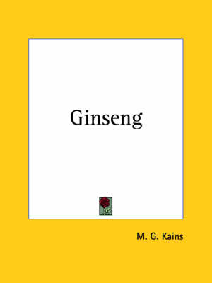 Ginseng (1899) by M. G. Kains
