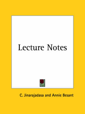 Lecture Notes (1930) by C. Jinarajadasa, Annie Besant
