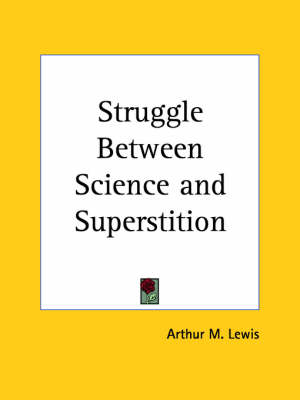 Struggle Between Science and Superstition (1915) by Arthur M. Lewis