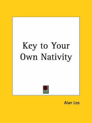Key to Your Own Nativity (1912) by Alan Leo