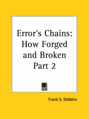 Error's Chains How Forged & Broken (1883) by Frank S. Dobbins