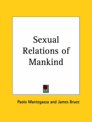 Sexual Relations of Mankind by Paolo Mantegazza