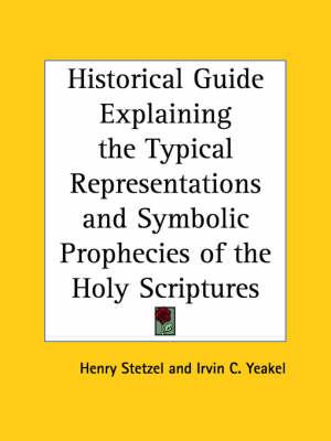 Historical Guide Explaining the Typical Representations by Henry Stetzel, Irvin C. Yeakel