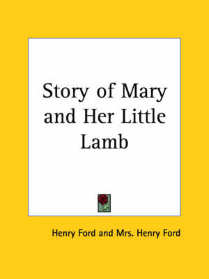 Story of Mary & Her Little Lamb (1928) by Henry Ford, Mrs Henry Ford