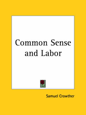 Common Sense and Labor (1920) by Samuel Crowther