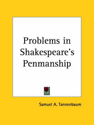 Problems in Shakespeare's Penmanship (1927) by Samuel A. Tannenbaum