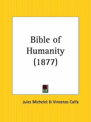 Bible of Humanity (1877) by Jules Michelet