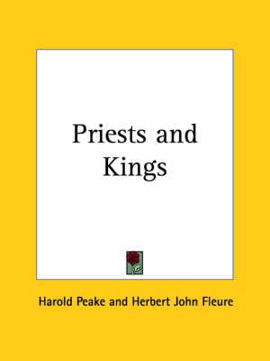 Priests and Kings (1927) by Harold Peake, Herbert John Fleure