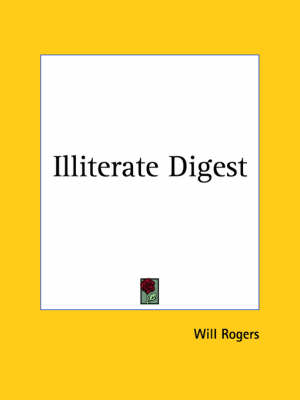 Illiterate Digest (1924) by Will Rogers