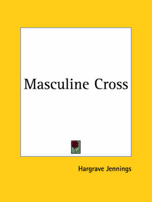 Masculine Cross (1891) by Hargrave Jennings