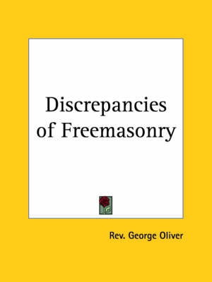 Discrepancies of Freemasonry (1875) by Rev George Oliver