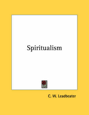 Spiritualism by C.W. Leadbeater