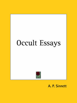 Occult Essays (1905) by A.P. Sinnett