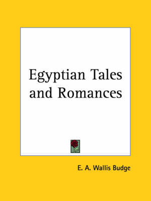 Egyptian Tales and Romances (1931) by Sir E. A. Wallis Budge