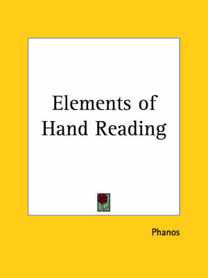 Elements of Hand Reading (1903) by Phanos