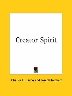 Creator Spirit (1927) by Charles E. Raven, Joseph Neeham