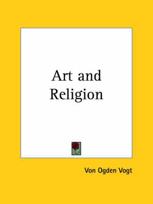 Art & Religion (1921) by Von Ogden Vogt