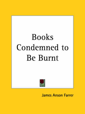 Books Condemned to be Burnt (1904) by James Anson Farrer