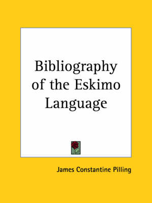 Bibliography of the Eskimo Language (1887) by James Constantine Pilling
