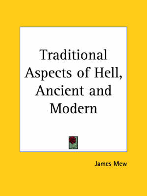 Traditional Aspects of Hell, Ancient and Modern (1903) by James Mew
