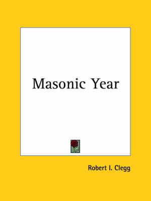 Masonic Year (1923) by Robert I. Clegg