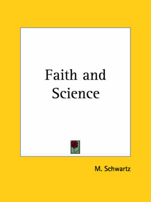 Faith and Science (1926) by M. Schwartz