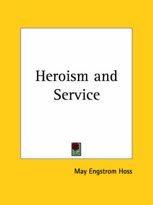 Heroism and Service (1917) by May Engstrom Hoss