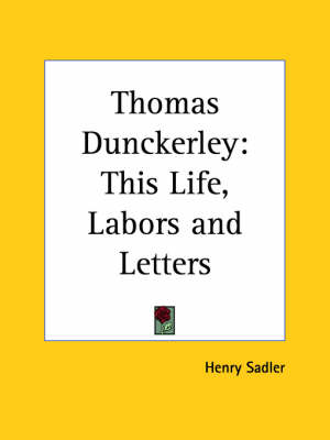 Thomas Dunckerley: This Life, Labors and Letters (1891) by Henry Sadler